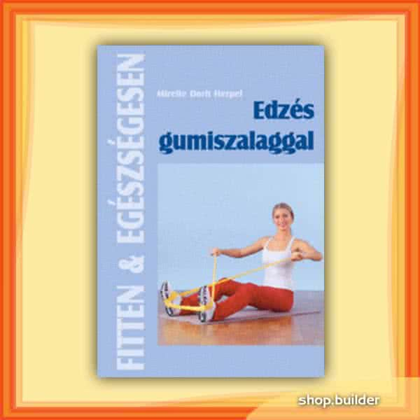 Könyvek/Magazinok Edzés gumiszalaggal