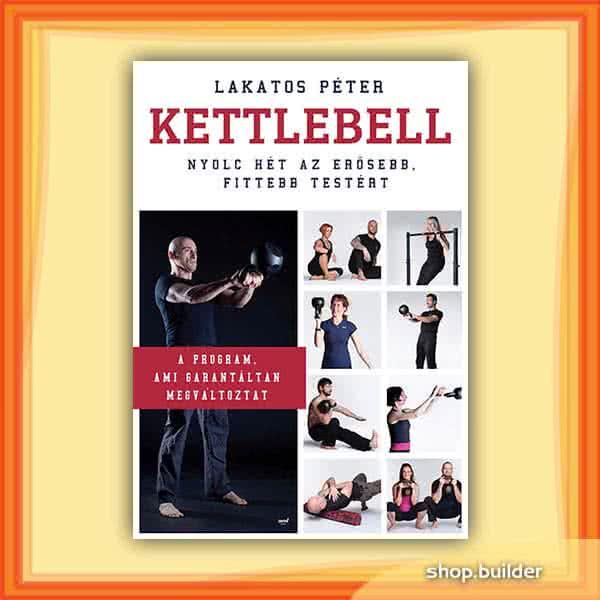 Könyvek/Magazinok Kettlebell - Nyolc hét az erősebb, fittebb testért