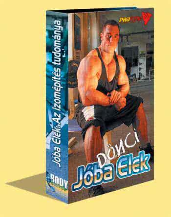 Body.Builder Jóba Elek: Az izomépítés tudománya