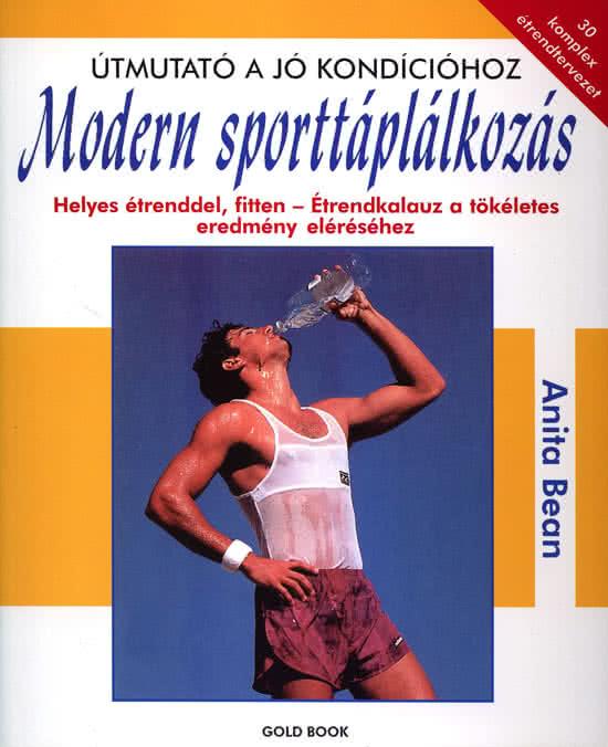 Könyvek/Magazinok Anita Bean: Modern Sporttáplálkozás