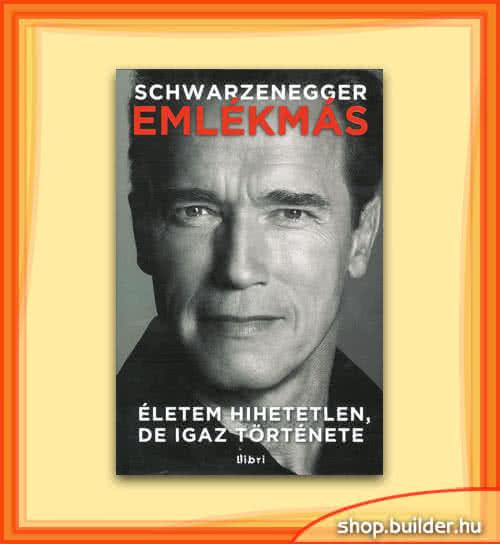Könyvek/Magazinok Arnold Schwarzenegger: Emlékmás