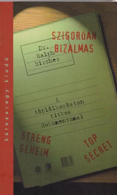 Könyvek/Magazinok dr. R. Bircher: Szigorúan bizalmas