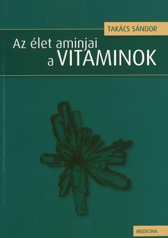 Könyvek/Magazinok Az élet aminjai: A Vitaminok